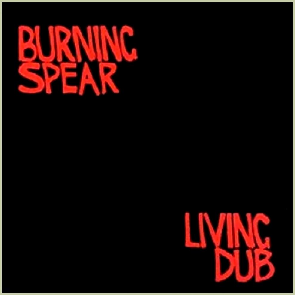 Burning Spear - Living Dub, Volume 1